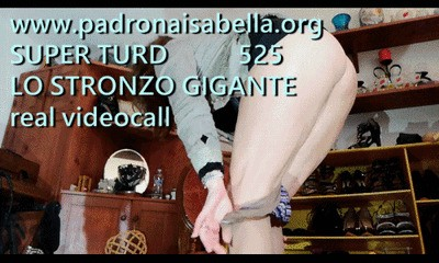 525 SUPER TURD real videocall By Mistress Isabella